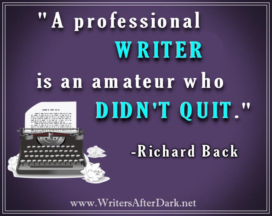 2 Pro writer don't quit.jpg