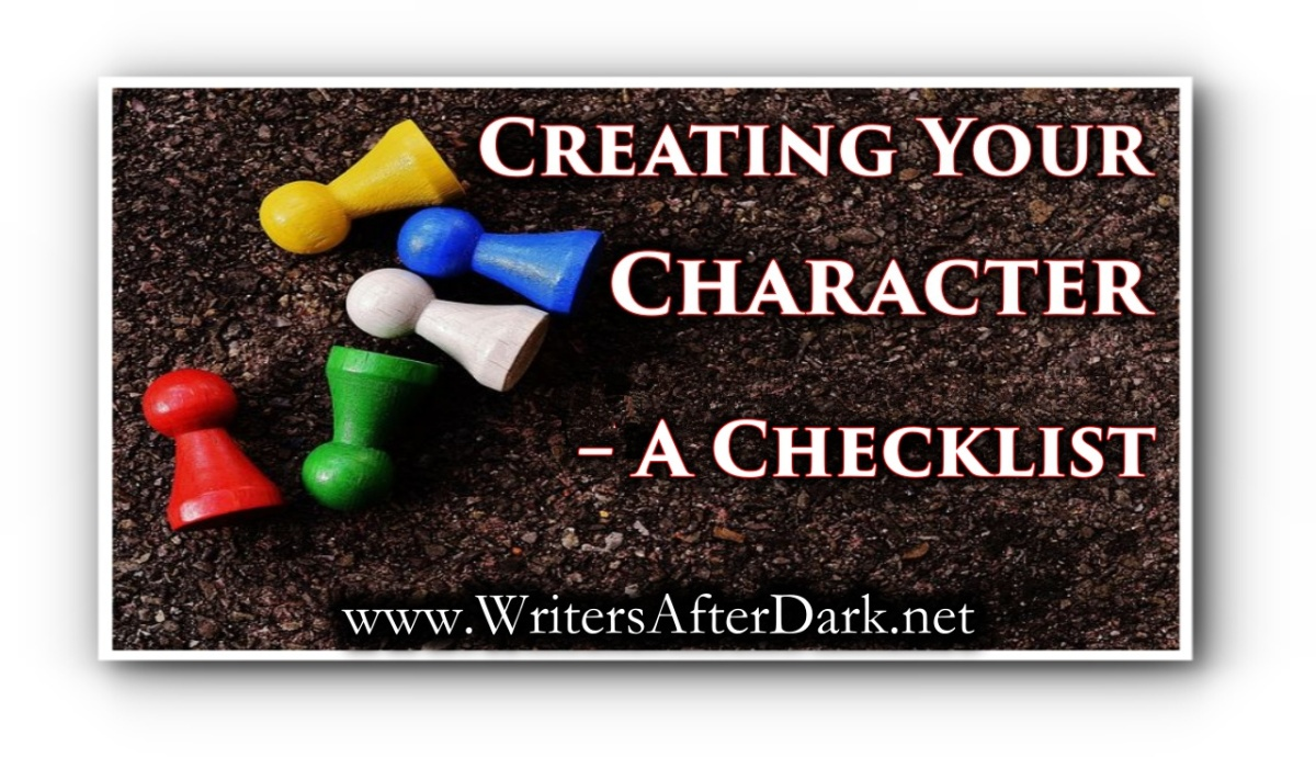 Creating Your Character  U2013 A Checklist  U2013 Writers After Dark