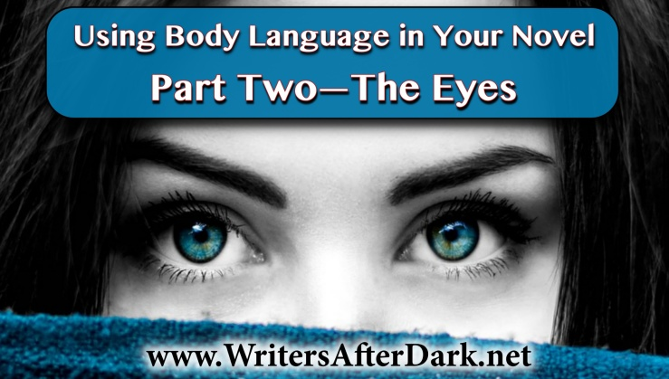 Using Body Language in Your Novel, Part Two—Eyes, Pupils, & Eyebrows